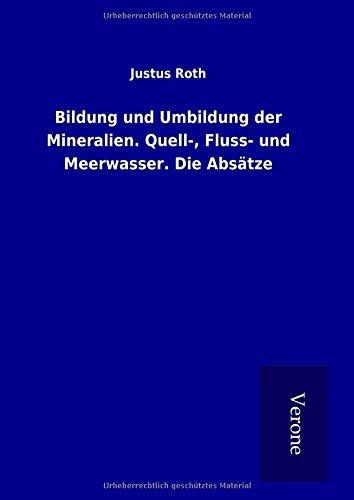 9789925012688: Bildung und Umbildung der Mineralien. Quell-, Fluss- und Meerwasser. Die Absätze