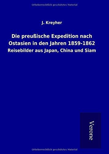 9789925015221: Die preußische Expedition nach Ostasien in den Jahren 1859-1862: Reisebilder aus Japan, China und Siam