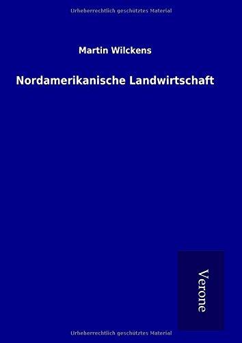Nordamerikanische Landwirtschaft (Hardback): Martin Wilckens