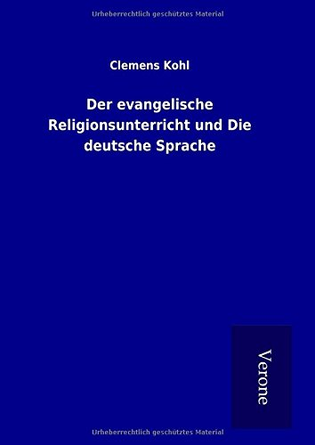 9789925018918: Der evangelische Religionsunterricht und Die deutsche Sprache