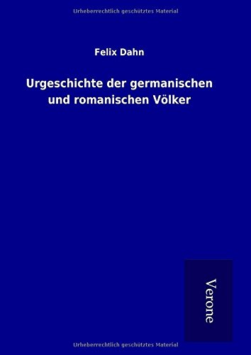9789925018963: Urgeschichte der germanischen und romanischen Völker