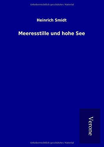 Meeresstille und hohe See (Paperback): Heinrich Smidt