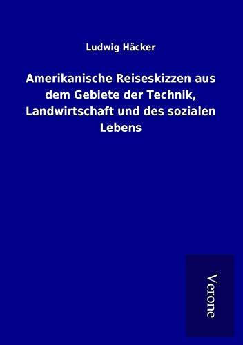 9789925028269: Amerikanische Reiseskizzen aus dem Gebiete der Technik, Landwirtschaft und des sozialen Lebens