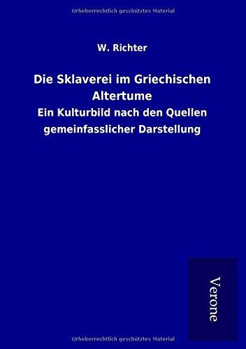 9789925028542: Die Sklaverei im Griechischen Altertume: Ein Kulturbild nach den Quellen gemeinfasslicher Darstellung