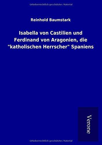 """9789925032372: Isabella von Castilien und Ferdinand von Aragonien, die """"katholischen Herrscher"""" Spaniens"""