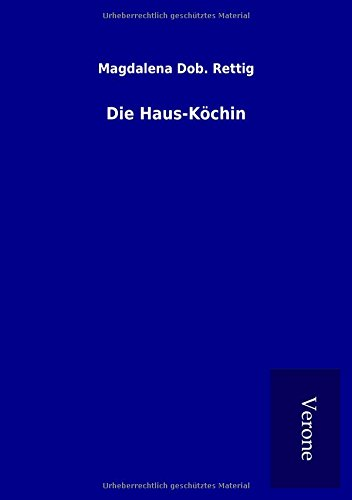 Die Haus-Köchin (Paperback): Magdalena Dob. Rettig