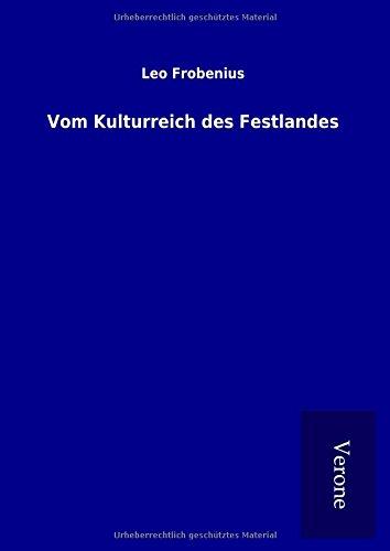 Vom Kulturreich des Festlandes (Hardback): Leo Frobenius