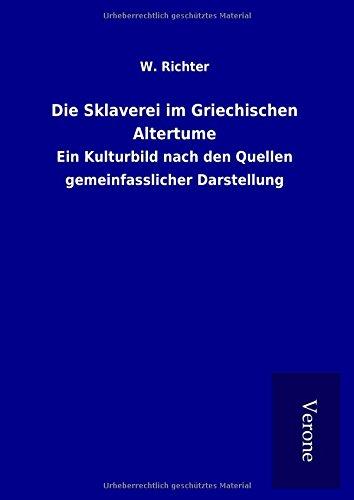 9789925061389: Die Sklaverei im Griechischen Altertume: Ein Kulturbild nach den Quellen gemeinfasslicher Darstellung
