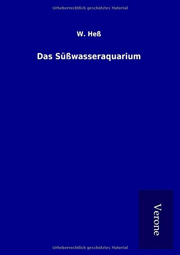 Das SüÃwasseraquarium (Hardback): W. HeÃ