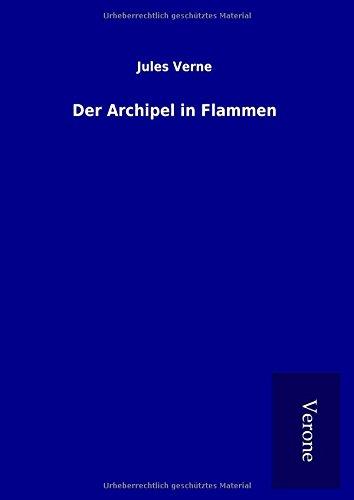 Der Archipel in Flammen (Hardback): Jules Verne
