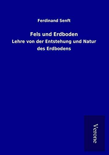 Fels und Erdboden : Lehre von der: Ferdinand Senft