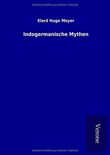 Indogermanische Mythen (Hardback): Elard Hugo Meyer