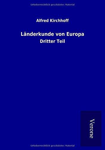 Länderkunde von Europa: Dritter Teil (Paperback): Alfred Kirchhoff