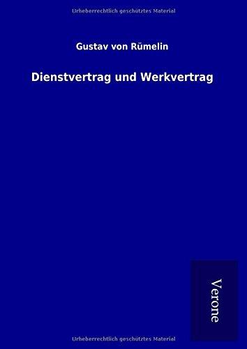Dienstvertrag und Werkvertrag (Hardback): Gustav von Rümelin