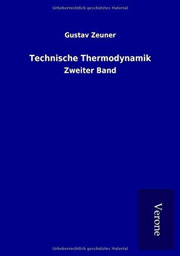 Technische Thermodynamik: Zweiter Band (Paperback): Gustav Zeuner