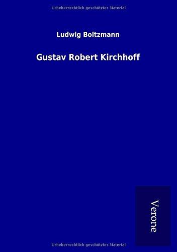 Gustav Robert Kirchhoff (Paperback): Ludwig Boltzmann