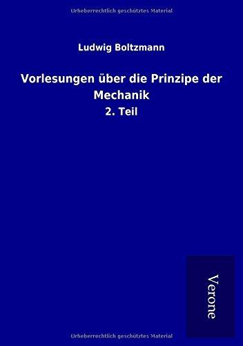 9789925089079: Vorlesungen über die Prinzipe der Mechanik: 2. Teil