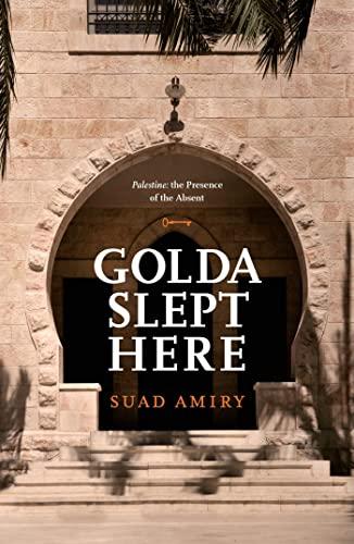 Golda Slept Here: Suad Amiry
