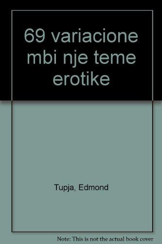 69 variacione mbi nje teme erotike: Tupja, Edmond