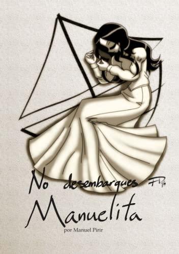 No Desembarques Manuelita (Paperback): Manuel Pirir