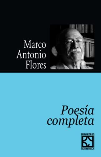 Poesia completa: Flores, Marco Antonio
