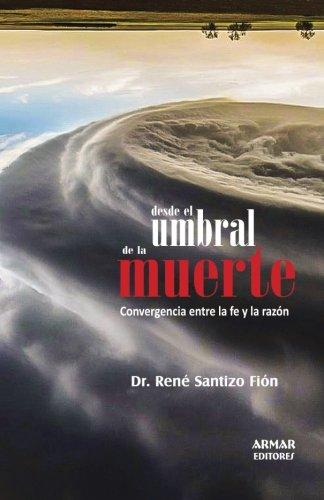 9789929557970: Desde el umbral de la muerte: Convergencia entre la fe y la razón (Spanish Edition)