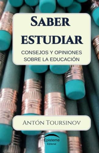 9789929677012: Saber estudiar: Consejos y opiniones sobre la educación (Spanish Edition)
