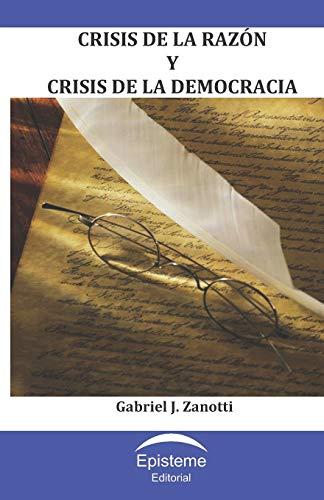 Crisis de la Razon y Crisis de: Gabriel J Zanotti
