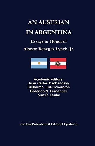 An Austrian in Argentina: Essays in Honor: Colectivo De Autores