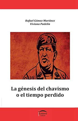 9789929677173: La génesis del chavismo o el tiempo perdido