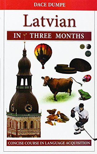 Latvian in Three Months: a Concise Course (English and Latvian Edition): Dumpe, D.