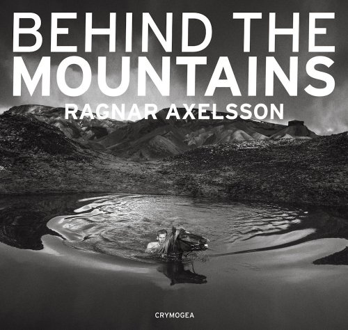 9789935420299: Ragnar Axelsson: Behind the Mountains