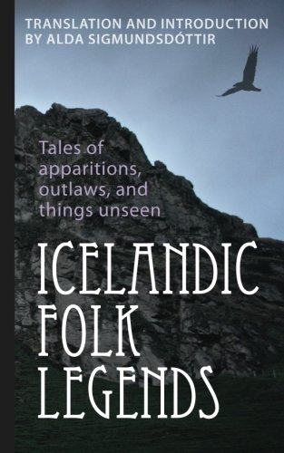 Icelandic Folk Legends: Tales of apparitions, outlaws