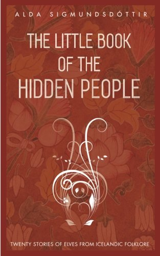 9789935924872: The Little Book of the Hidden People: Twenty stories of elves from Icelandic folklore