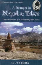 A Stranger in Nepal and Tibet: The Adventures of a Wandering Monk: Scott Berry