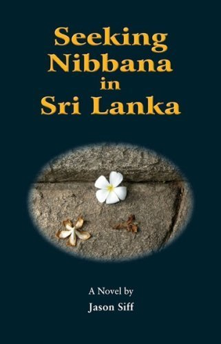 Seeking Nibbana in Sri Lanka: Siff, Jason