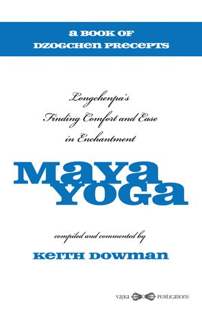 9789937506458: Maya Yoga: Longchenpa?s Finding Comfort and Ease in Enchantment