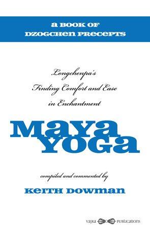 9789937506458: Maya Yoga: Longchenpa?s Finding Comfort and Ease in Enchantment