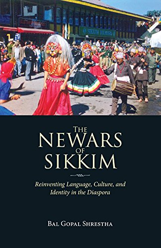 9789937623339: The Newars of Sikkim: Reinventing Language, Culture, and Identity in the Diaspora