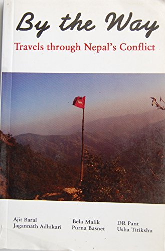9789937800464: By the Way: Travels Through Nepal`s Conflict