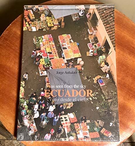 Ecuador As Seen From the Sky/Visto Desde: Jorge Anhalzer