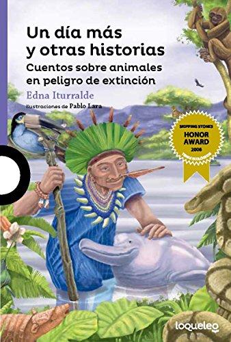 9789942193643: Un dia mas y otras historias: Cuentos sobre animales en peligro de extincion (Spanish Edition) (Serie Morada)