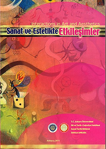 Interactions in art and aesthetics.= Sanatta ve: Edited by KIYMET