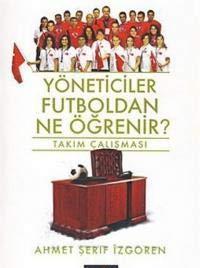 9789944117012: Yoneticiler Futboldan Ne Ogrenir?