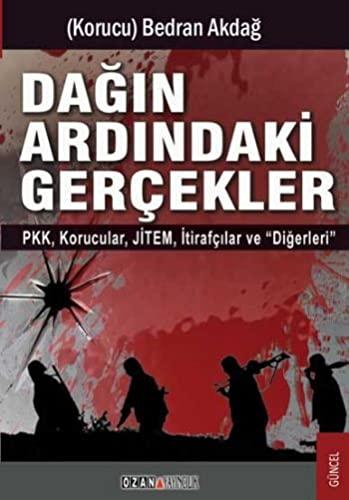 """Dagin Ardindaki Gercekler - PKK, Korucular, JITEM, Itirafcilar ve """"Digerleri"""": Akdag, ..."""