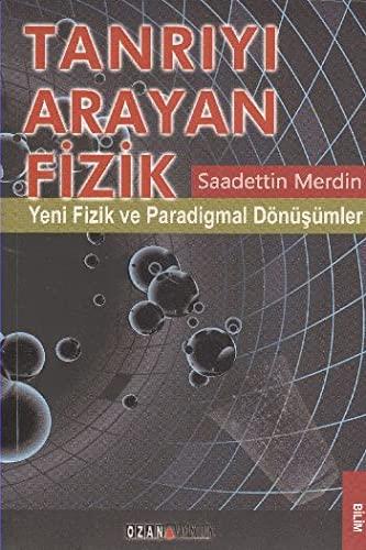 Tanriyi Arayan Fizik: Merdin, Saadettin:
