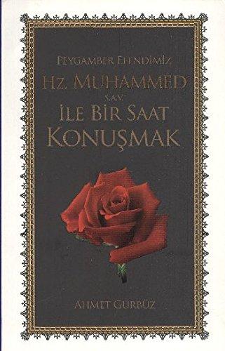 9789944257701: Peygamber Efendimiz Hz. Muhammed Ile Bir Saat Konusmak + Yasin-i Serif