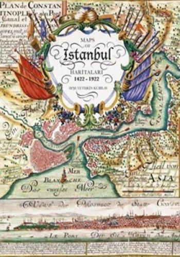 Maps of Istanbul, 1422-1922.= Istanbul haritalari, 1422-1922.: AYSE KUBILAY YETISKIN.