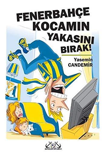 9789944264457: Fenerbahçe Kocamın Yakasını Bırak!