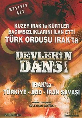 Devlerin Dansi; Irakta Türkiye, Abd, Iran Savasi: cay, Mustafa